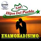 Enamoradisimo by Los Hijos Del Pueblo