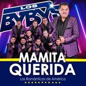 Mamita Querida de Los Bybys