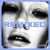 All Night (REMIXED) di Example