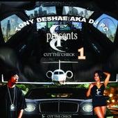 Tony Deshae aka DJ PC Presents: Cut the Check, Vol. 1 by Various Artists