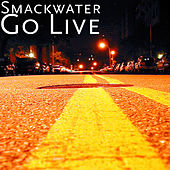 Go Live by Smackwater