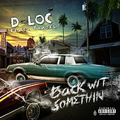 Back Wit Somethin by D-Loc