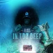 In Too Deep von Floss