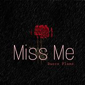 Miss Me by Duece Flame