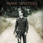 Be There de Mark Winters
