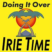 Doing It Over by Irie Time