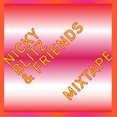 Nicky Blitz & Friends Mixtape von Nicky Blitz
