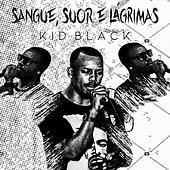 Sangue, Suor e Lagrimas de Kid Black