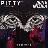 Noite Inteira (Remixes) de Pitty
