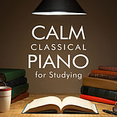 Calm Classical Piano for Studying by Various Artists