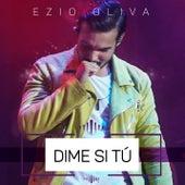 Dime Si Tú de Ezio Oliva