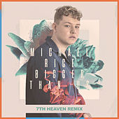 Bigger Than Us (Remix) by Michael Rice