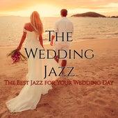 The Wedding Jazz – The Best Jazz for Your Wedding Day von Various Artists