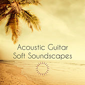 Acoustic Guitar Soft Soundscapes – Smooth Background Music de Various Artists