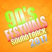 90's Festivals Soundtrack 2017 by Various Artists