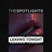Leaving Tonight de The Spotlights