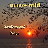 Sentimental Days by Manos Wild