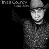This Is Country von Gabe Dixon