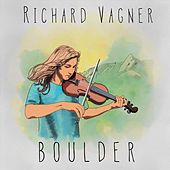 Boulder by Richard Vagner