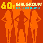 60s Girl Groups from the Movies von Soundtrack Wonder Band