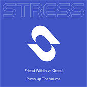 Pump Up The Volume (Friend Within vs Greed) de Friend Within