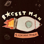 Rocket Man by Vintage Trouble