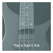 That Is Rock & Roll van Various Artists