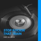 Stop Rockin' That Train von Ivory Joe Hunter