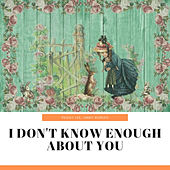 I Don't Know Enough About You von Various Artists
