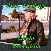 Quinto Aniversario von Juan Santiago