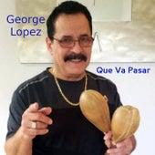 Que Va Pasar by George Lopez