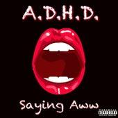 Saying Aww (feat. Amari, Sir Draper & Hoffa) by ADHD