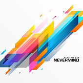 Nevermind by Eray Zikguş