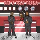 Fuck It Up (feat. Digga) de Big C