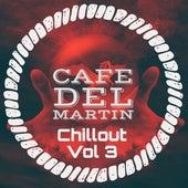 Chillout, Vol. 3 von Cafe Del Martin