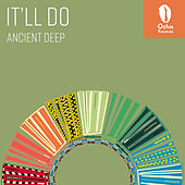 It'll Do by Ancient Deep