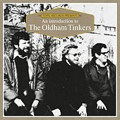 An Introduction to The Oldham Tinkers by The Oldham Tinkers