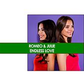 Romeo & Juliet: Endless Love de Various Artists