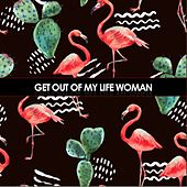 Get Out of My Life Woman de Various Artists