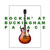 Rockin' at Buckingham Palace de Various Artists