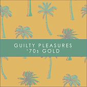 Guilty Pleasures: '70s Gold von Various Artists