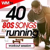 40 Best 80s Songs For Running Workout Session (Unmixed Compilation for Fitness & Workout 128 - 168 Bpm) by Workout Music Tv