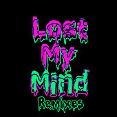 Lost My Mind (Remixes) de Dillon Francis