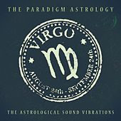 Virgo (The Astrological Sound Vibrations) (24 bit remastered) by The Paradigm Astrology