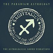 Sagittarius (The Astrological Sound Vibrations) (24 bit remastered) by The Paradigm Astrology