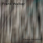 Deep Motion von Frank Walker