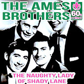 The Naughty Lady of Shady Lane (Remastered) - Single de The Ames Brothers