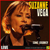 Some Journey (Live) by Suzanne Vega