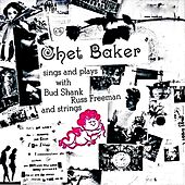 Sings And Plays With Bud Shank, Russ Freeman And Strings (Remastered) von Chet Baker