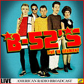 The B-52's Live in Germany (Live) de The B-52's